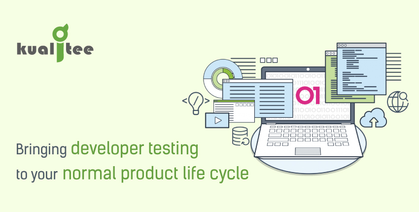 Bring Developer testing product life cycle