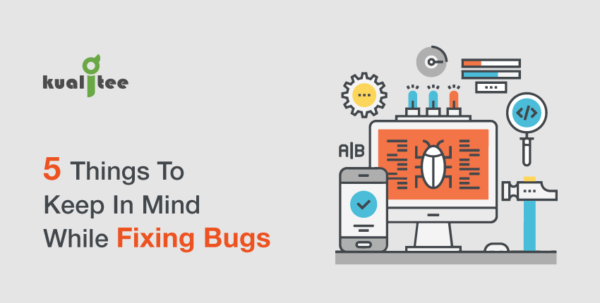 5-Things-To-Keep-In-Mind-While-Fixing-Bugs