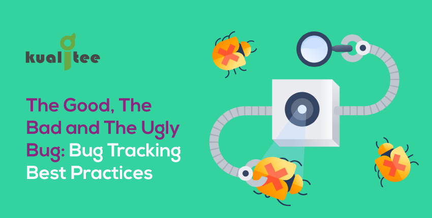 The-Good-The-Bad-and-The-Ugly-Bug-Bug-Tracking-Best-Practices