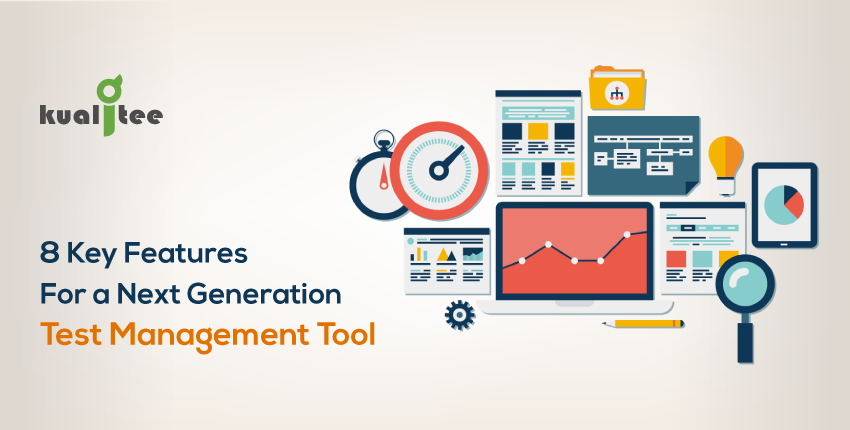 8-Key-Features-For-a-Next-Generation-Test-Management-Tool
