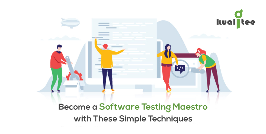 Become-a-Software-Testing-Maestro-with-These-Simple-Techniques