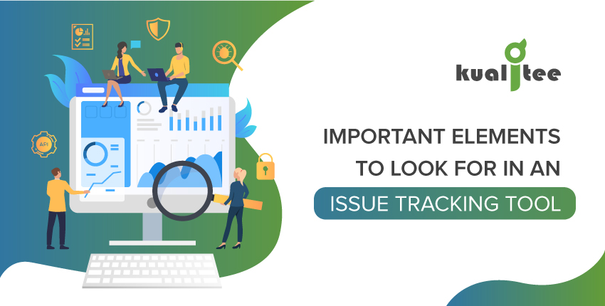 Important-Elements-to-Look-For-in-An-Issues-Tracking-Tool