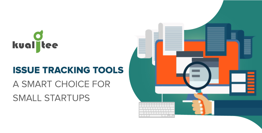 Issue Tracking Tools- A Smart Choice for Small Startups
