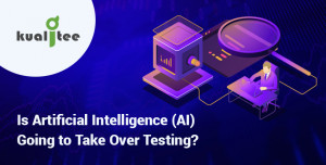 Is Artificial Intelligence (AI) Going to Take Over Testing