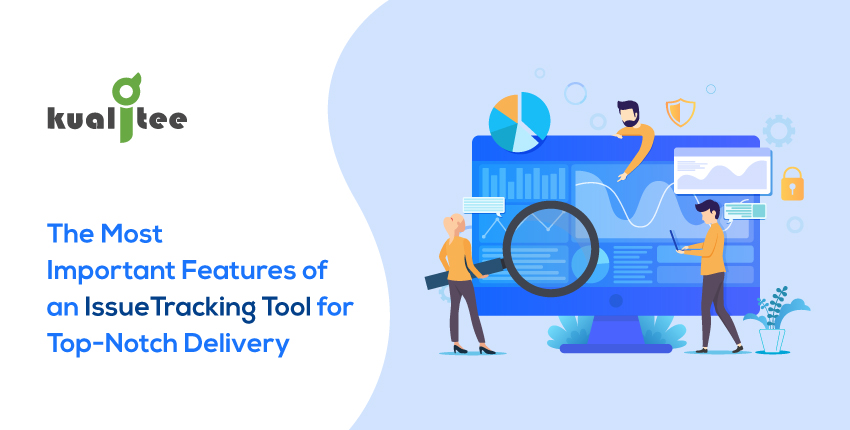 The-Most-Important-Features-of-an-Issue-Tracking-Tool-for-Top-Notch-Delivery