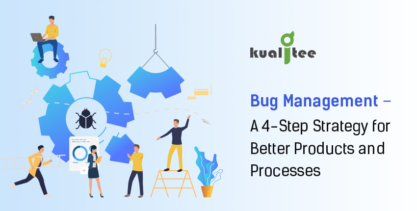 Bug Management for Better Products and Processes