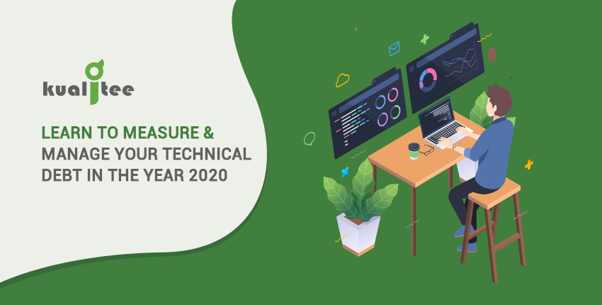 Learn to Measure & Manage your Technical Debt in the Year 2020