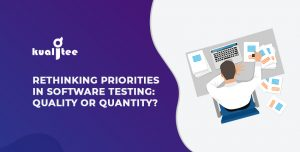 Rethinking Priorities in Software Testing Quality or Quantity