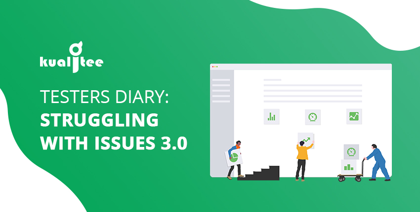 Tester's Diary - Struggling with Issues 3.0