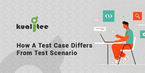 How A Test Case Differs From Test Scenario