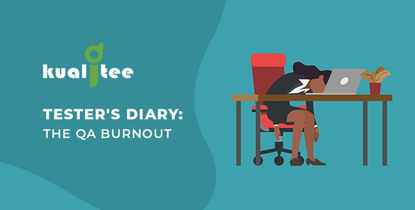 Tester Diary QA Burnout